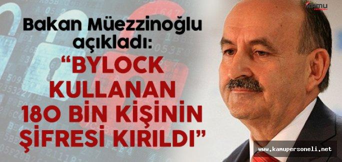 Bakan Müezzinoğlu Açıkladı: Bylock Kullanan Binlerce Kişinin Şifresi Kırıldı