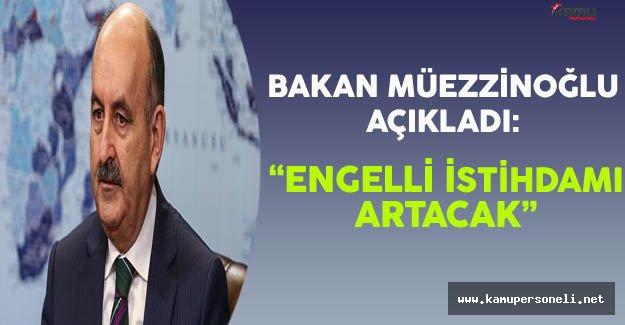 """Bakan Müezzinoğlu Açıkladı: """"Kamuda Engelli İstihdamı Artacak"""""""