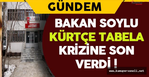 Bakan Soylu Kürtçe Tabela Krizine Son Verdi