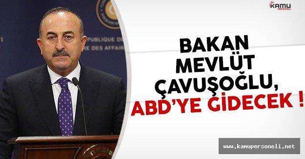 Bakanı Çavuşoğlu ABD'ye gidiyor