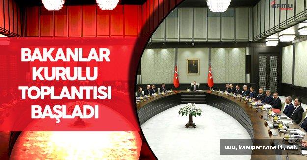 Bakanlar Kurulu Cumhurbaşkanı Erdoğan'ın Başkanlığında Toplandı