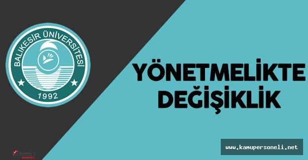 Balıkesir Üniversitesi Ön Lisans ve Lisans Eğitim-Öğretim ve Sınav Yönetmeliğinde Değişiklik Yapıldı