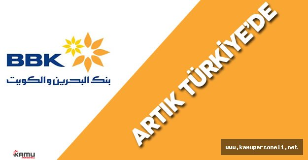 Bank of Bahrain and Kuwait Artık Türkiye'de