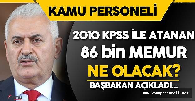 """Başbakan'a Soruldu : """"2010 KPSS ile Atanan 86 Bin Memurun Durumu Ne Olacak? """""""