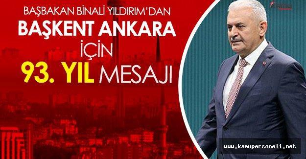 Başbakan Binali Yıldırım'dan 'Başkent Ankara' Mesajı