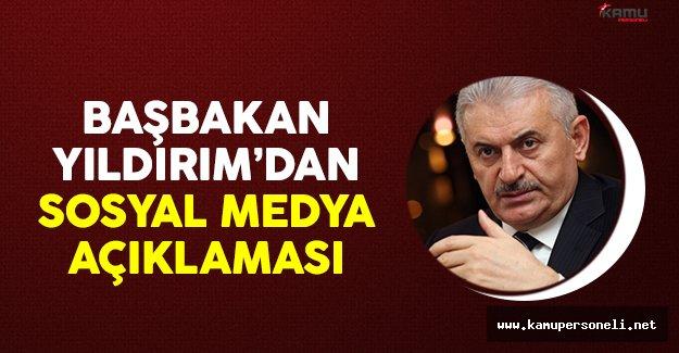 Başbakan Binali Yıldırım'dan sosyal medya açıklaması