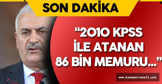 Başbakan'dan Yeni KHK ve 2010 KPSS ile Atanan Memurlar Hakkında Son Dakika Açıklaması