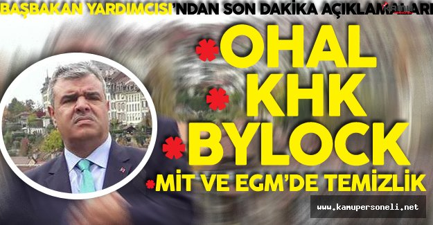 Başbakan Yardımcısı Kaynak 'tan OHAL, KHK ve Bylock Açıklamaları