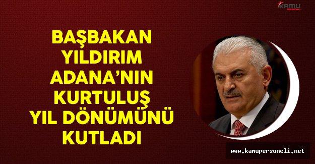 Başbakan Yıldırım Adana'nın Kurtuluş Yıl Dönümünü Kutladı