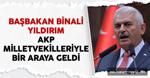 Başbakan Yıldırım AKP Milletvekilleriyle Bir Araya Geldi