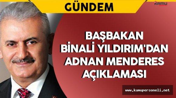 Başbakan Yıldırım'dan Adnan Menderes Mesajı
