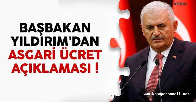 Başbakan Yıldırım'dan son dakika asgari ücret açıklaması