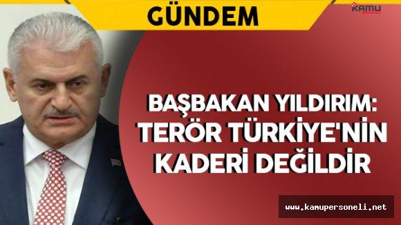 """Başbakan Yıldırım: """"Terör Türkiye'nin kaderi değildir"""""""