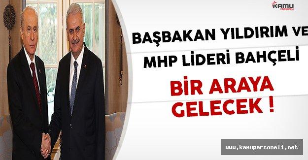 Başbakan Yıldırım ve MHP Lideri Bahçeli Çankaya'da Bir Araya Gelecek