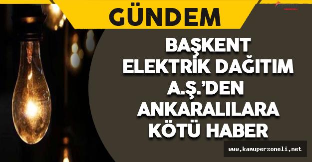 Başkent Elektrik'ten Ankaralılara Kötü Haber !