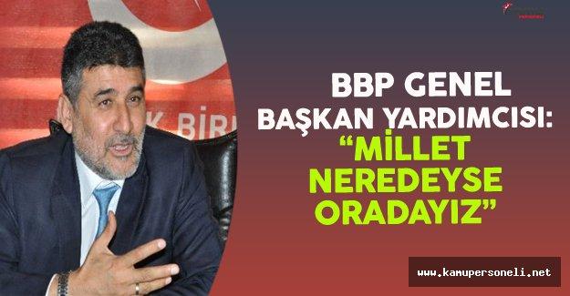 """BBP Genel Başkan Yardımcısı Çayır: """"Millet Neredeyse Oradayız"""""""