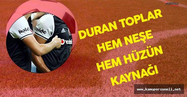 Beşiktaş Duran Toplarda Boş Durmuyor
