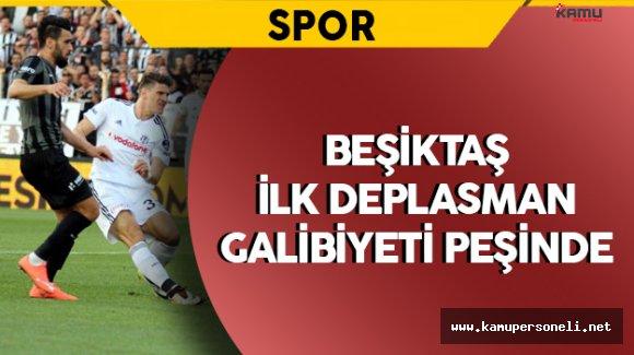 Beşiktaş İlk Deplasman Galibiyetini Almayı Hedefliyor