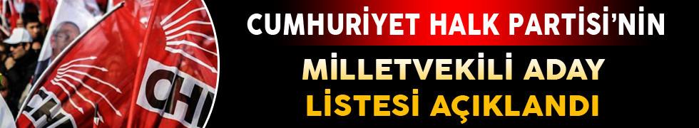 CHP'nin Milletvekili Kesin Aday Listesi Açıklandı