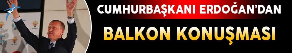 Cumhurbaşkanı Erdoğan'ın Balkon Konuşması