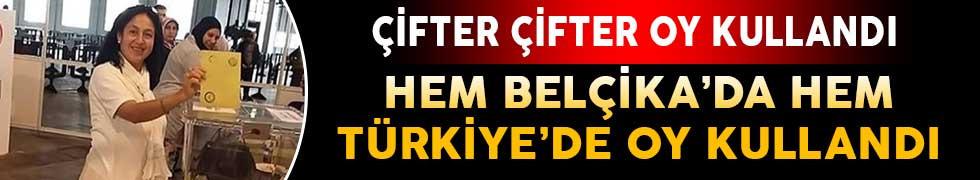 Hem Belçika'da Hem Türkiye'de Oy Kullandı