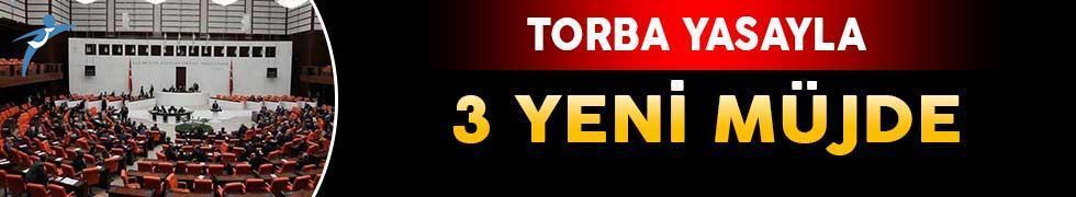 Torba Yasayla 3 Yeni Müjde