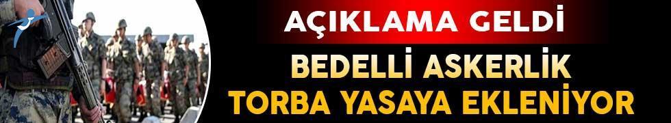 AK Parti'den Yeni Bedelli Askerlik Açıklaması: Torba Yasaya Ekleniyor