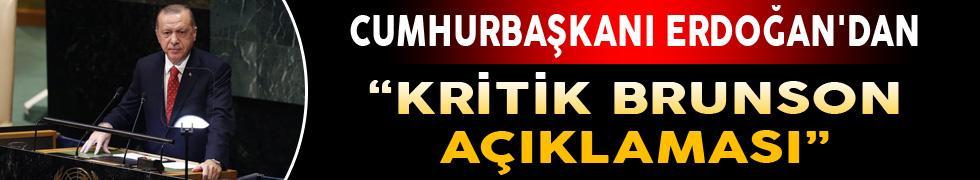 Cumhurbaşkanı Erdoğan'dan Kritik Brunson Açıklaması