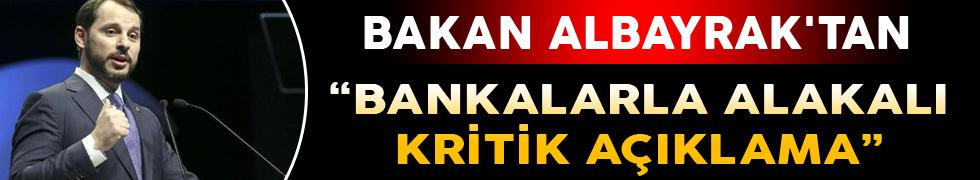 Bakan Albayrak'tan Bankalarla Alakalı Kritik Açıklama!