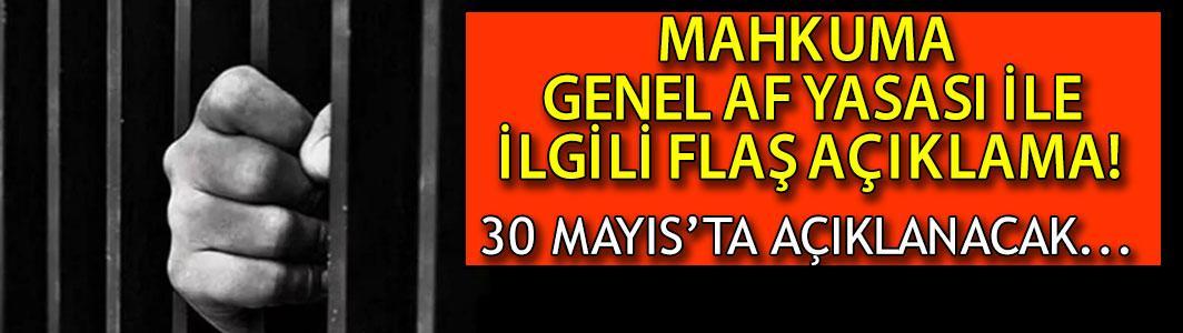 Mahkumlara genel af yasası son durum açıklaması ! Cumhurbaşkanı Erdoğan yargı reformunu 30 Mayıs'ta açıklayacak...
