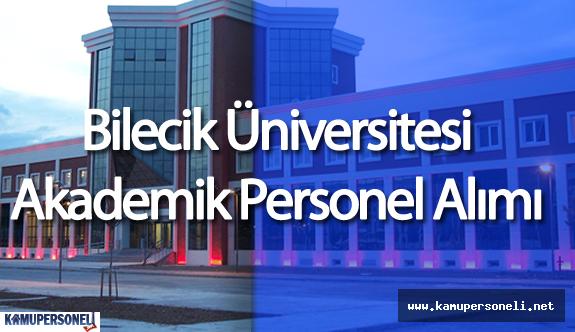 Bilecik Üniversitesi Akademik Personel Alımı Yapacak