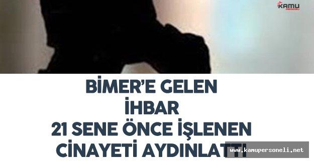 BİMER'e Gelen İhbar 21 Yıl Önce İşlenen Cinayeti Aydınlattı
