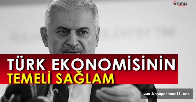 """Binali Yıldırım: """" Türk ekonomisinin temeli sağlam. """""""