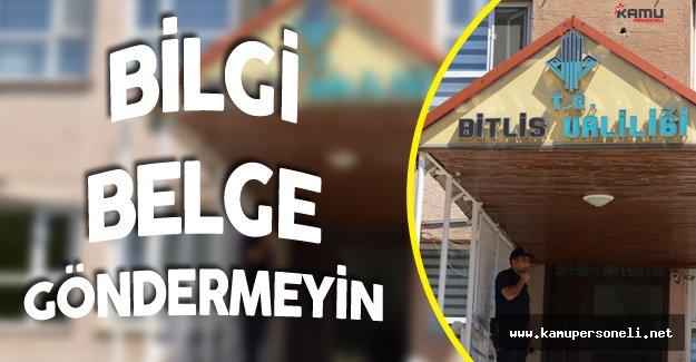 """Bitlis Valiliğinden Uyarı :"""" Personel Listesi , Kurum Belgesi Göndermeyin"""""""