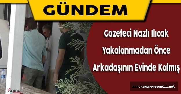 Bodrum'da Yakalanan Gazeteci Nazlı Ilıcak İstanbul'a Gönderildi