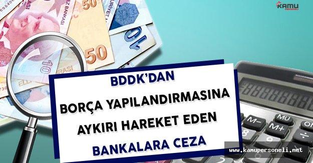 Borç Yapılandırmasına Aykırı Hareket Eden Bankalara Ceza