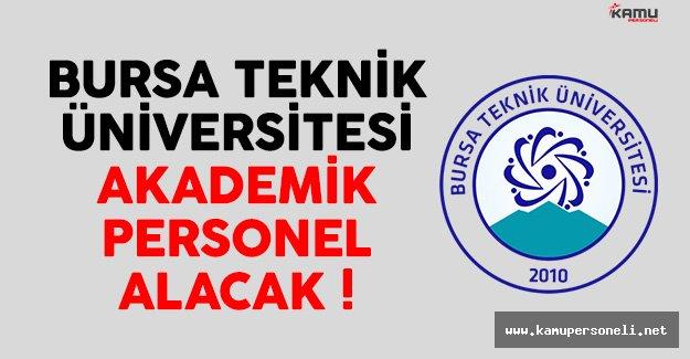 Bursa Teknik Üniversitesi 4 Akademik Personel Alacak
