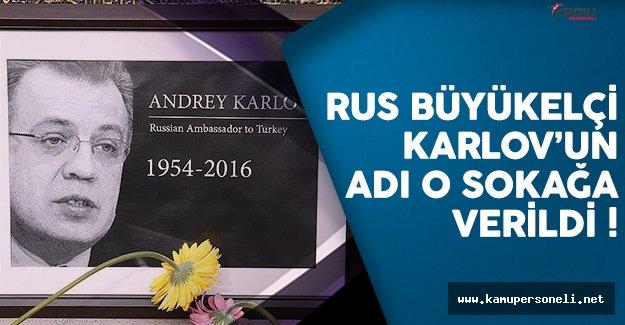 Büyükelçi Karlov'un adı büyükelçiliğin olduğu sokağa verildi