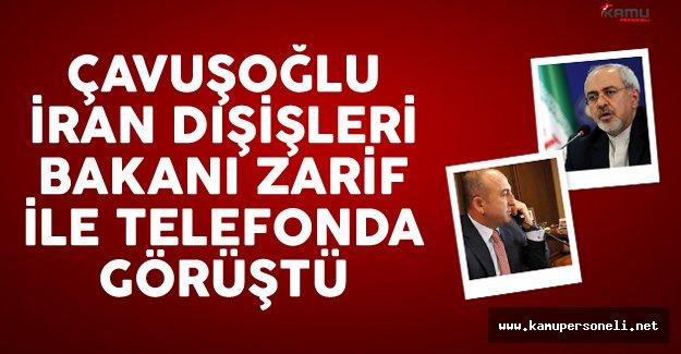 Çavuşoğlu, İranlı mevkidaşı Zarif ile telefonda görüştü