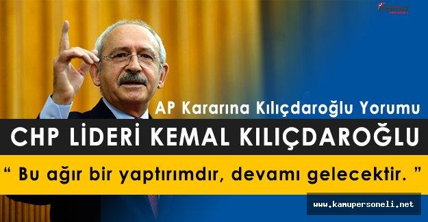 CHP Genel Başkanı Kemal Kılıçdaroğlundan AP Kararına İlişkin Açıklama