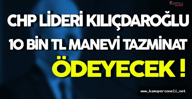 CHP Lideri TÜRGEV'e 10 Bin TL Manevi Tazminat Ödeyecek!