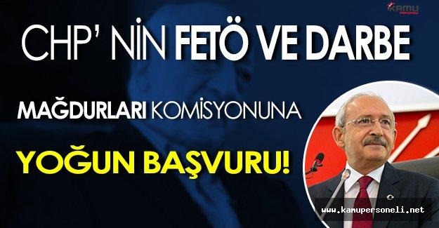 CHP' nin Mağduruiyet Komisyonuna Rekor Başvurular Gerçekleşiyor!