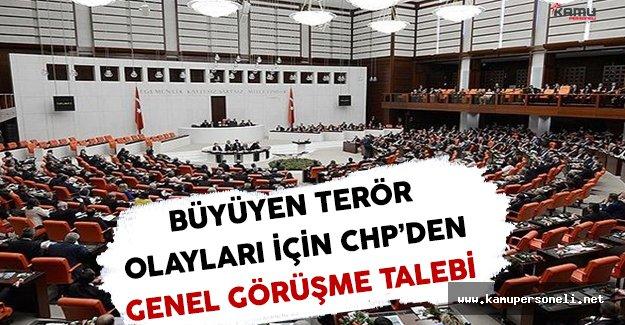 CHP Terör Olayları İçin TBMM'de Genel Görüşme Talep Etti