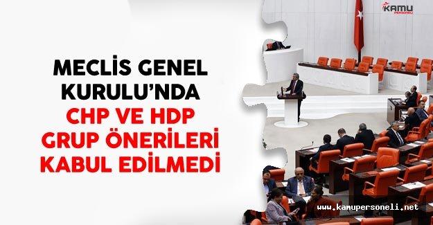CHP Ve HDP Grup Önerileri Onay Görmedi