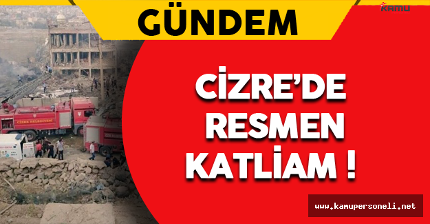 Cizre'deki Patlama Resmen Katliam !