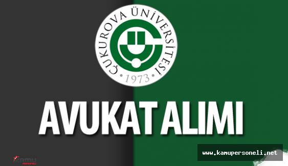 Çukurova Üniversitesi Avukat Alımı Yapacak