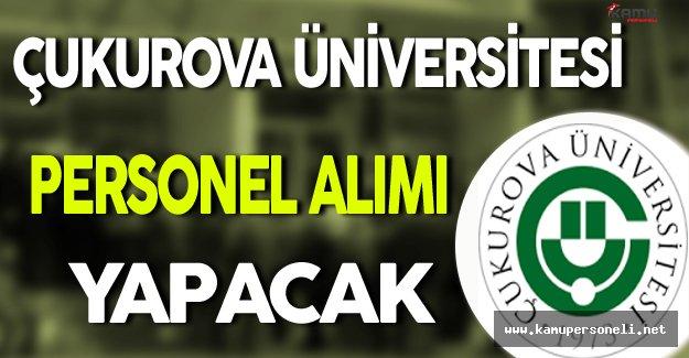 Çukurova Üniversitesi Personel Alacak