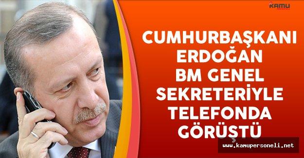 Cumhurbaşkanı Erdoğan BM Genel Sekreteri Antonio Guterres İle Görüştü