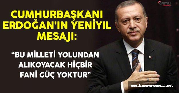 """Cumhurbaşkanı Erdoğan: """"Bu Milleti Yolundan Alıkoyacak Hiçbir Fani Güç Yoktur"""""""