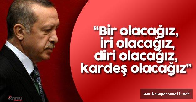 """Cumhurbaşkanı Erdoğan : """"Bu yürüyüşünüz inşallah sizlere son duyuruyu yapacağımız..."""""""